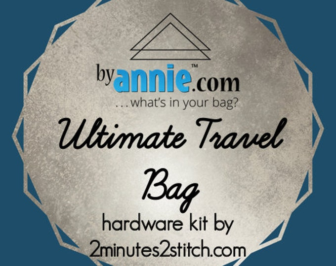 Ultimate Travel Bag - ByAnnie - Hardware Kit by 2 Minutes 2 Stitch