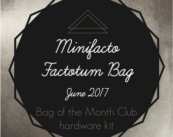Bag of the Month Club - Factotum - Minifacto - ChrisW Designs - June 2017 Hardware Kit