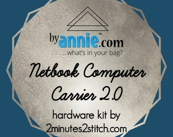 Netbook Computer Carrier 2.0 - ByAnnie - Hardware Kit by 2 Minutes 2 Stitch