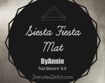 Siesta Fiesta! Mat ByAnnie - Hardware Kit Only