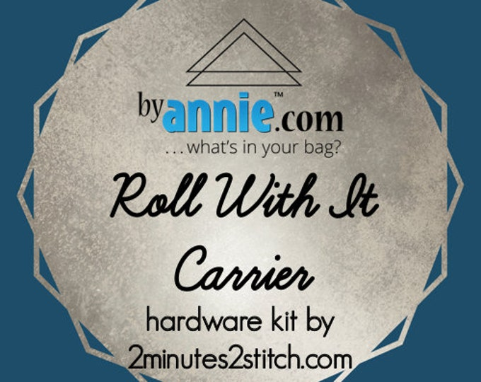 Roll With It Carrier - ByAnnie - Hardware Kit by 2 Minutes 2 Stitch