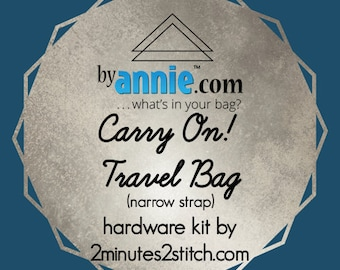 Carry On! Travel Bag (narrow strap) - ByAnnie - Hardware Kit by 2 Minutes 2 Stitch