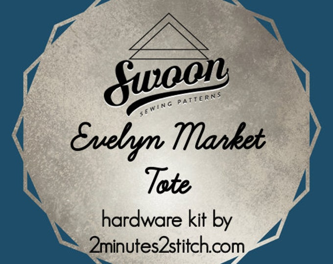 Evelyn Market Tote - Swoon Patterns - Hardware Kit by 2 Minutes 2 Stitch