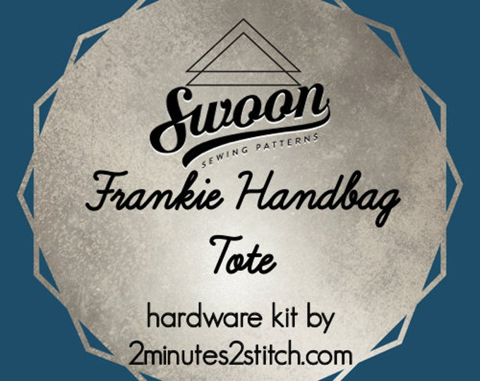 Frankie Handbag Tote - Swoon Patterns - Hardware Kit by 2 Minutes 2 Stitch