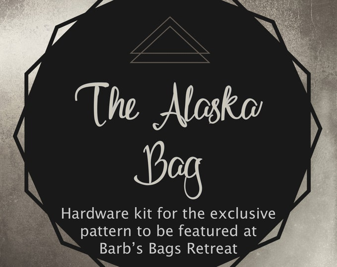 The Alaska Bag - Hardware Kit Only - Barb's Bags Retreat 2019 - Simona Businelli