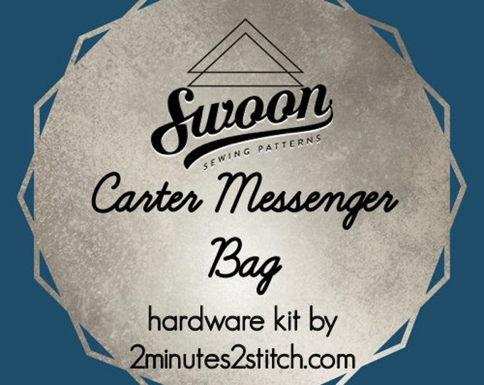 Carter Messenger Bag - Swoon Patterns - Hardware Kit by 2 Minutes 2 Stitch