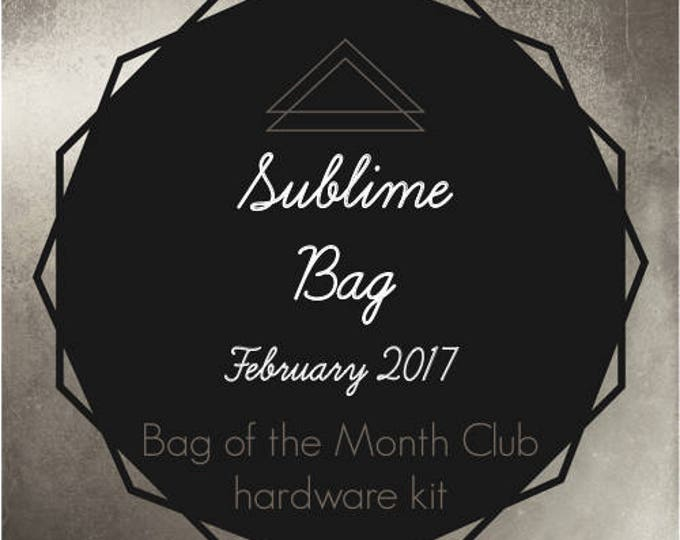 Sublime Bag Hardware Kit - Bag of the Month Club - February 2017 Hardware Kit