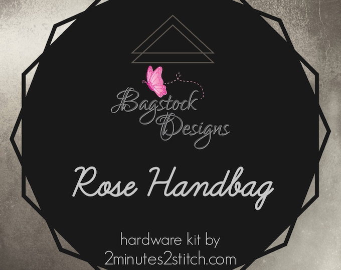 Rose Handbag - Bagstock Designs - Hardware Kit Only