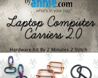 Laptop Computer Carriers 2.0 - ByAnnie - Hardware Kit by 2 Minutes 2 Stitch