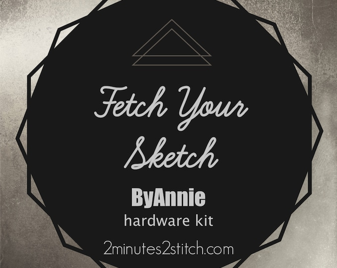 Fetch Your Sketch ByAnnie - Hardware Kit Only