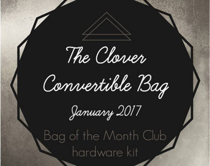 The Clover Convertible Bag Hardware Kit - Bag of the Month Club - January 2017 Hardware Kit