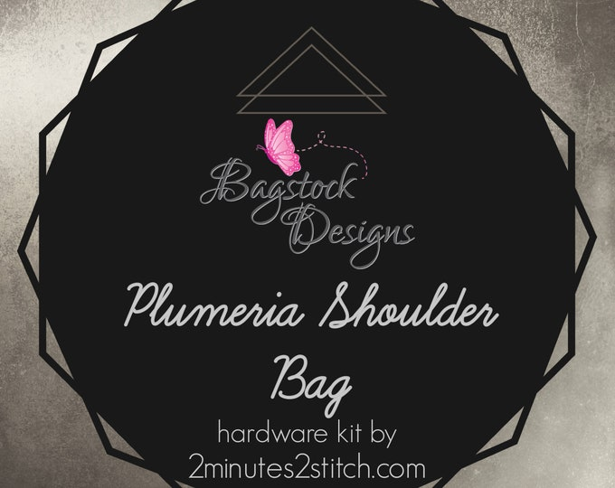 Plumeria Should Bag - Bagstock Designs - Hardware Kit Only