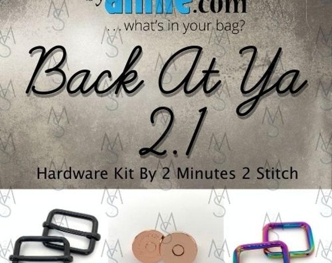 Back At Ya 2.1 - ByAnnie - Hardware Kit by 2 Minutes 2 Stitch
