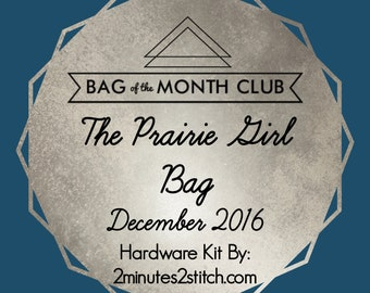 The Prairie Girl Bag Hardware Kit - Bag of the Month Club - Emmaline Bags - December 2016 Hardware Kit