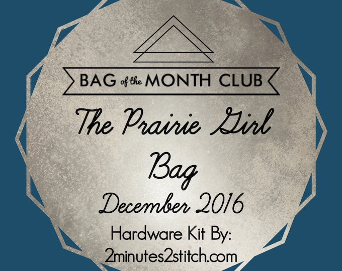The Prairie Girl Bag Hardware Kit - Bag of the Month Club - Emmaline Bags - December 2016 Hardware Kit