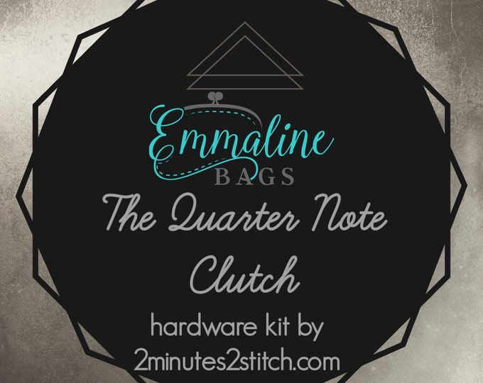 The Quarter Note Clutch - Emmaline Bags - Hardware Kit by 2 Minutes 2 Stitch