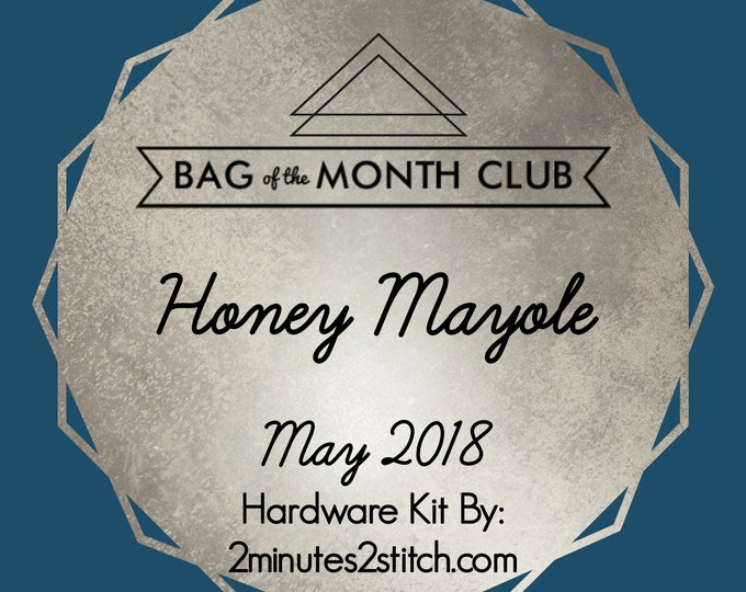 Holey Mayole - Bag of the Month Club - May 2018 - Mrs H - Hardware Kit
