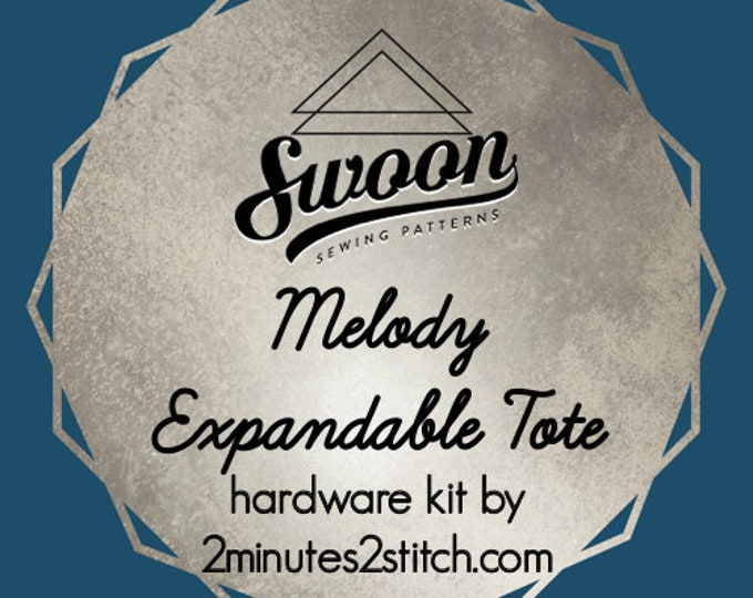 Melody Expandable Tote - Swoon Patterns - Hardware Kit by 2 Minutes 2 Stitch