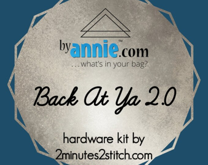 Back At Ya 2.0 - ByAnnie - Hardware Kit by 2 Minutes 2 Stitch