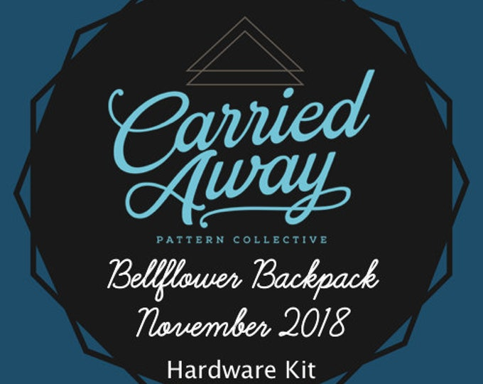 Carried Away Pattern Collective - November 2018 Hardware Kit - Bellflower Backpack- Swoon Patterns - Blue Calla Patterns