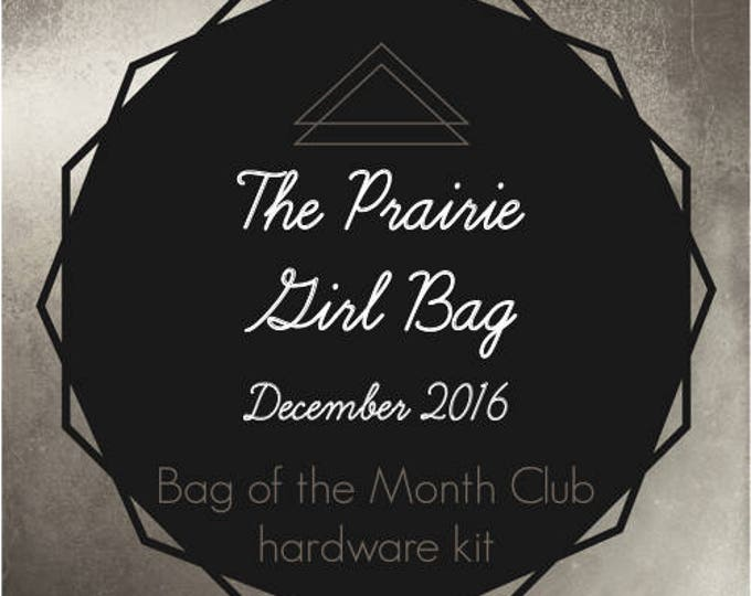 The Prairie Girl Bag Hardware Kit - Bag of the Month Club - December 2016 Hardware Kit