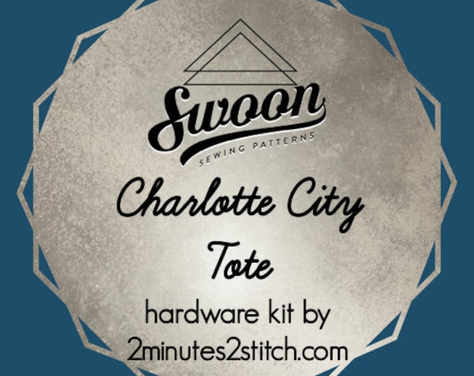 Charlotte City Tote - Swoon Patterns - Hardware Kit by 2 Minutes 2 Stitch
