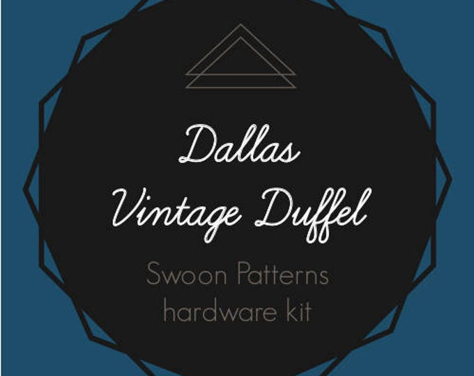 Dallas Vintage Duffel - Swoon Hardware Kit