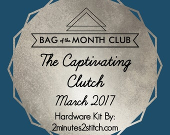 The Captivating Clutch Hardware Kit - Bag of the Month Club - Mrs H - March 2017 Hardware Kit