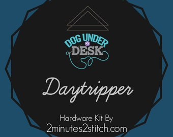 Daytripper - Dog Under My Desk Hardware Kit