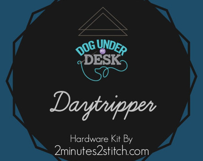 Daytripper - Dog Under My Desk Hardware Kit