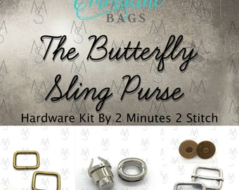 Butterfly Sling Purse - Emmaline Bags - Hardware Kit by 2 Minutes 2 Stitch