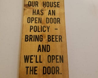 This house has an open door policy. Bring BEER and we'll open the door, Man cave sign, Beer sign