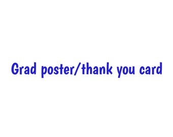 Grad poster / thank you card