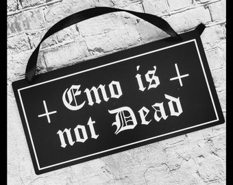 Emo is not dead sign, frosted black acrylic sign, goth home, gothic, goth decor, acrylic sign
