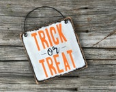 Trick or Treat small wood sign, Halloween hanging sign, small wood sign, trick or treating, fall, rustic home decor, primitive, tiny sign