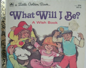 What Will I Be, A Wish Book, Little Golden Book, Vintage 1970s Children's Book, 1979
