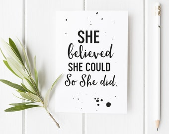 She Believed She Could So She Did Card - A6 Card With Inspirational Quote - Great For Bloggers - Typography Style