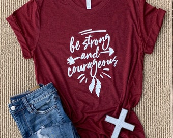 ba089139 Christian t shirts, Be Strong and Courageous shirt, Joshua 1:9, Be Strong