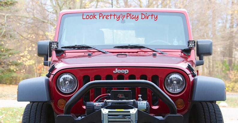 Look Pretty Play Dirty Jeep Windshield Decal For Women Custom