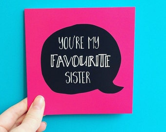 You're my favourite sister birthday card for sister, happy birthday card little sister, brother and sister card, 13.5cm sq