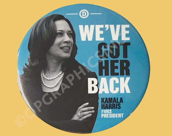 2020 Kamala Harris, We've Got Her Back, Biden 2020, 3 Inch Campaign Button, Biden, Presidential Election Button