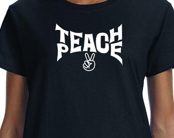 Teach Peace, Peace, Anti Gun, Teacher Gift Saying Printed 100% Cotton Gift T-Shirt