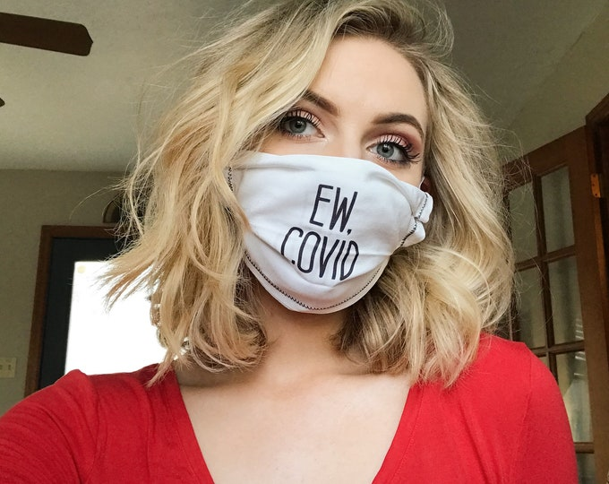 Featured listing image: Ew, Covid Funny Face Mask with Filter Pocket, Top Wire for snug fit,  Washable, Available in 3 sizes, White Only,  FREE SHIPPING