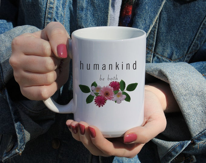 Featured listing image: Human Kind, Quote, Gift Mug 11 or 15 oz White Ceramic Mug, Gift For Her, College Student Gift, Activist Gift