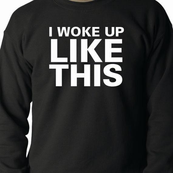 I Woke Up Like This 50/50 Crewneck Sweatshirt, Funny Quote, Funny Saying Printed 50/50 Crewneck Sweatshirt