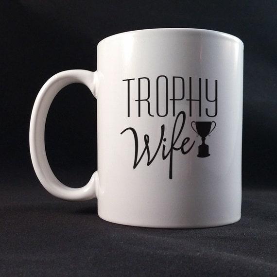 Trophy Wife 11oz Ceramic Mug, Wifey Funny Quote, Wife Funny Saying Printed Mug