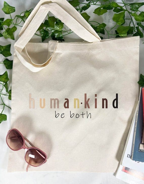 Humankind Tote Bag, Human Kind Be Both, Inspirational Gift, Green Bag, Save The Planet, Cotton Tote Bag, Reusable Market Bag.