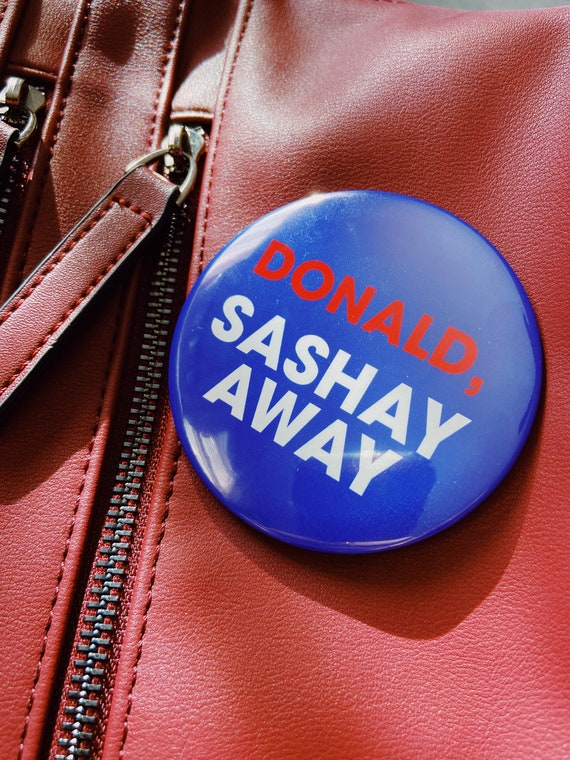 Donald Sashay Away, Sashay Away 3 Inch Campaign Button, Joe Biden President Elect, RuPaul