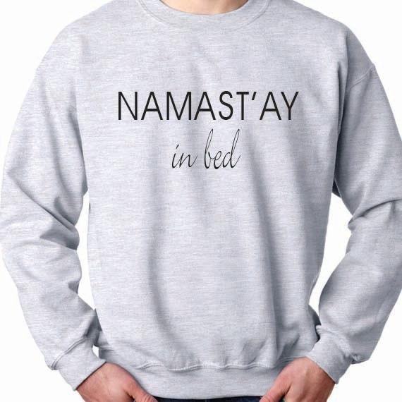 Namst'ay In Bed 50/50 Crewneck Sweatshirt, Funny Quote, Funny Saying Printed 50/50 Crewneck Sweatshirt