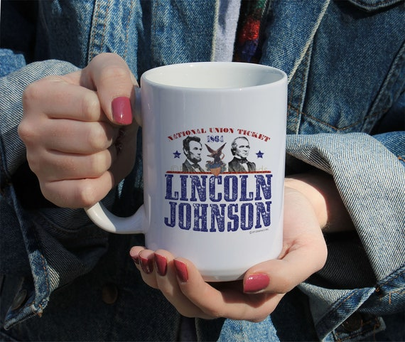 Abraham Lincoln Johnson Election 1864, White Ceramic Mug, 11 Oz Mug, 15 Oz Mug